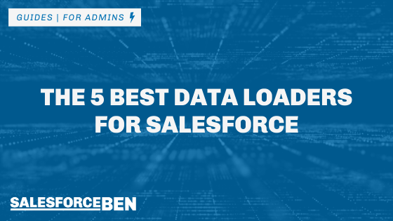 The 5 Best Data Loaders for Salesforce
