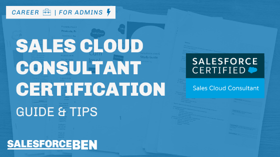 Sales Cloud Consultant Certification Guide & Tips