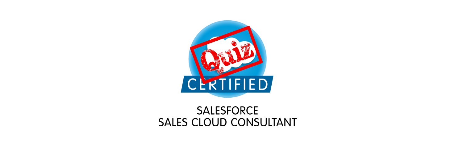 Sales Cloud Quiz, Tips and Resources
