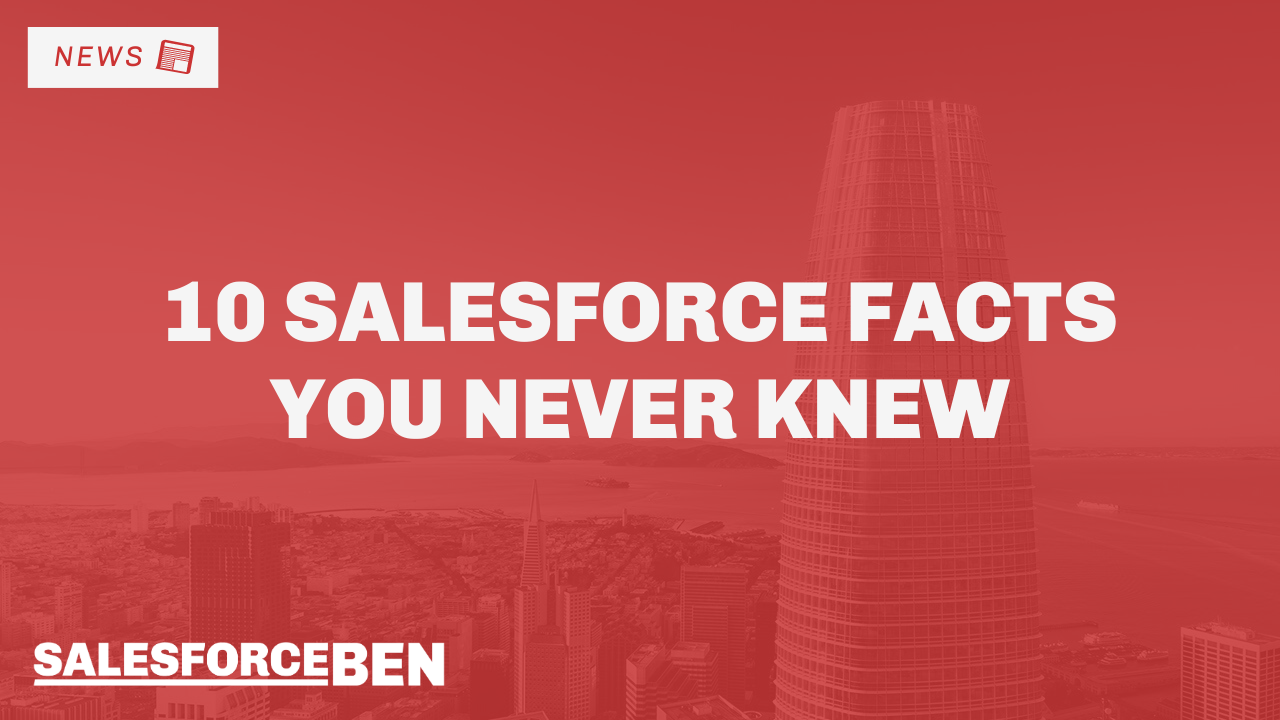 10 Amazing Salesforce Facts You Never Knew