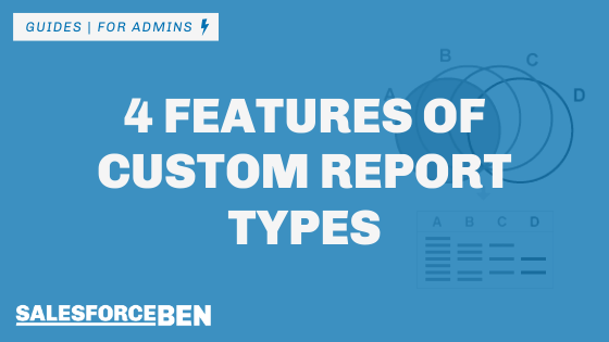 4 Features of Custom Report Types