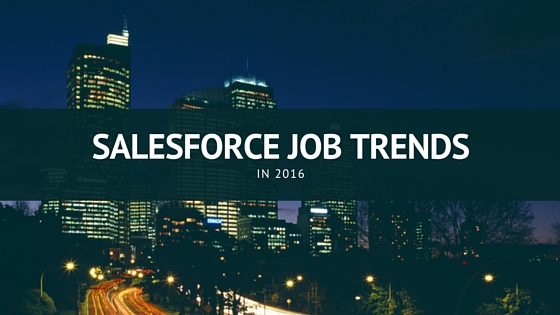 Salesforce Job Trends in 2016