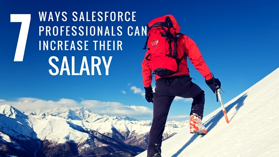 7 Ways Salesforce Professionals Can Increase Their Salary