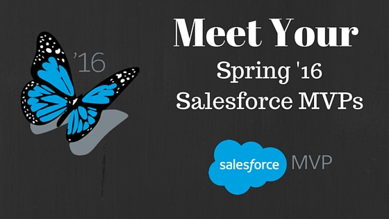Meet Your Spring '16 Salesforce MVPs!