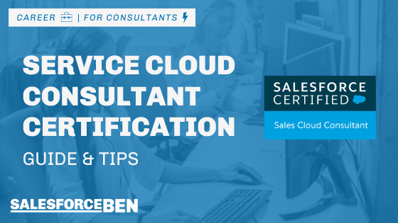Service Cloud Consultant Certification Guide & Tips