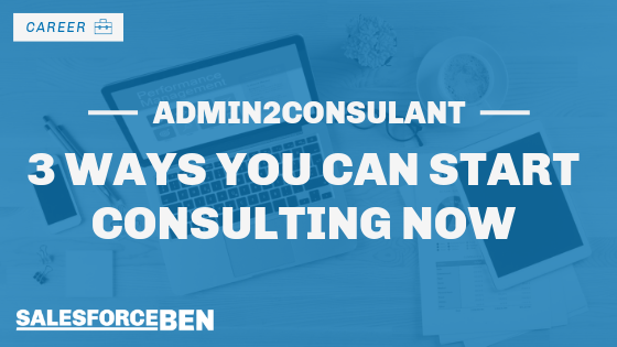 Admin2Consultant – 3 Ways You Can Start Consulting Now