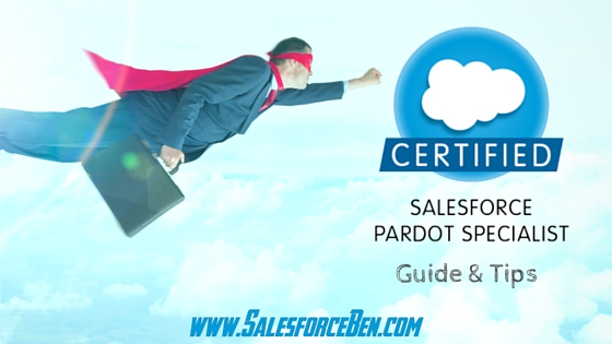 Pardot Specialist Certification Guide & Tips