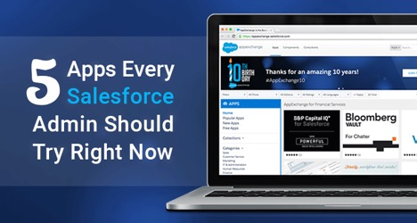 5 Apps Every Salesforce Admin Should Try Right Now