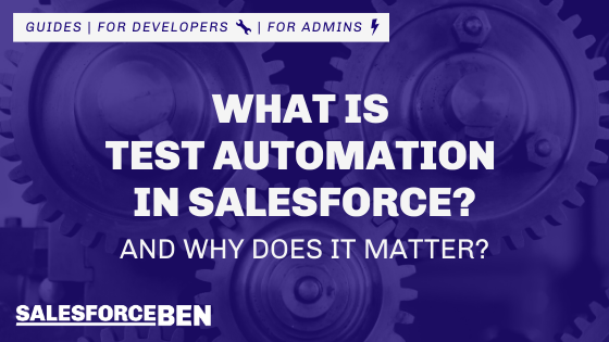 What is Test Automation in Salesforce and Why Does it Matter?