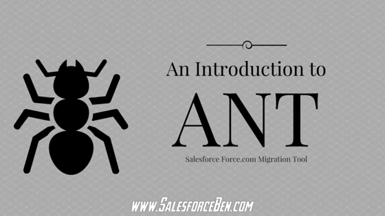 An Introduction to Salesforce Force com Migration Tool (ANT