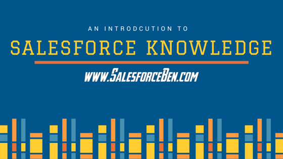 Introduction to Salesforce Knowledge - Salesforce Ben
