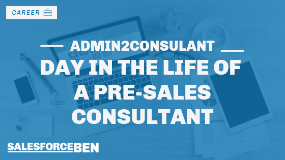 Admin2Consultant – Day in the Life of a Pre-sales Consultant