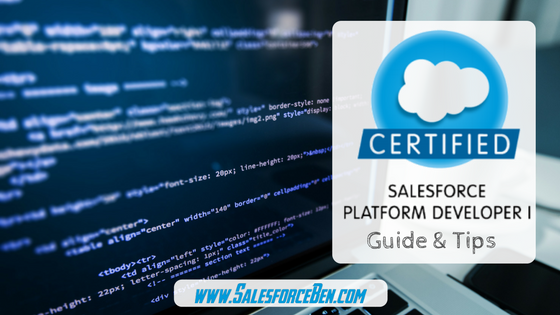 Platform Developer I Certification Guide & Tips - Salesforce Ben