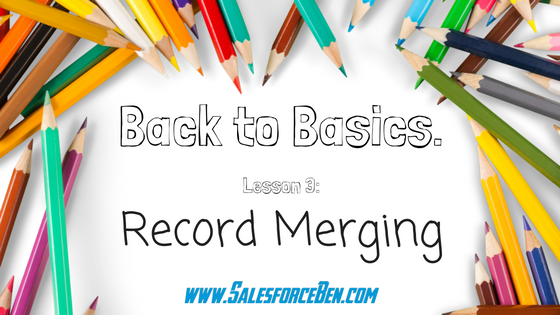 Back to Basics: Account & Contact Record Merging