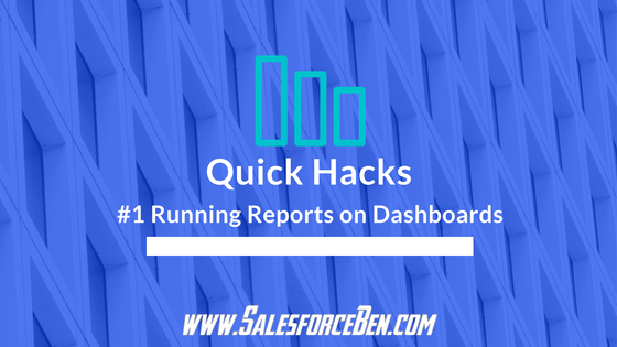 Quick Hacks – Running Reports on Dashboards