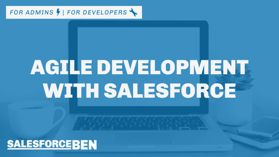 Agile Development with Salesforce