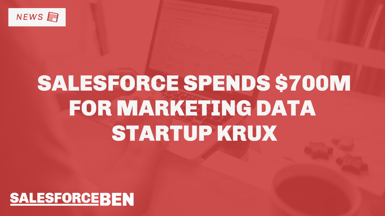 Salesforce Spends $700M for Marketing Data Startup, Krux