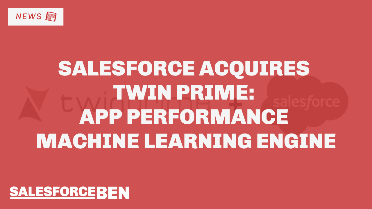Salesforce Acquires Twin Prime: App Performance Machine Learning Engine
