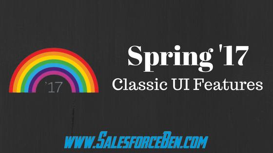 Spring '17 – Classic UI Features