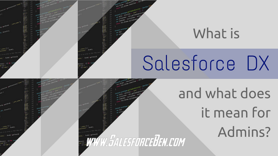 What is Salesforce DX and what does it mean for Admins?