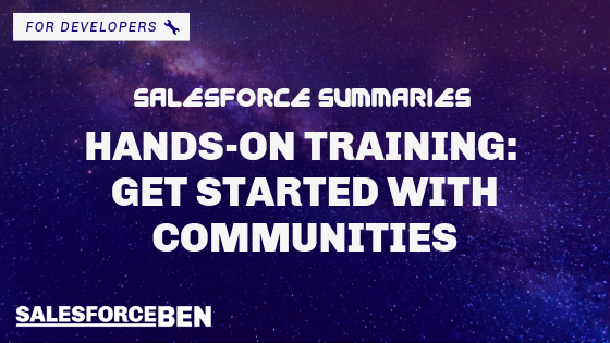 Salesforce Summaries – Hands-on Training: Get Started with Communities