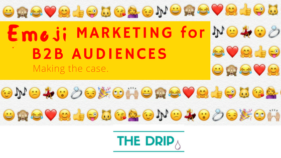 Emoji Marketing for B2B Audiences: making the case