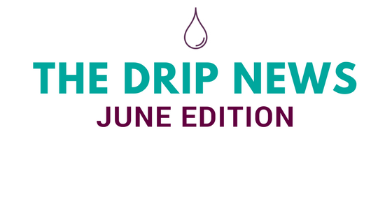 THE DRIP News: June '17 Edition