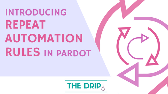 Introducing Repeat Automation Rules in Pardot