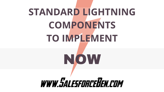 Standard Lightning Components to Implement Now!