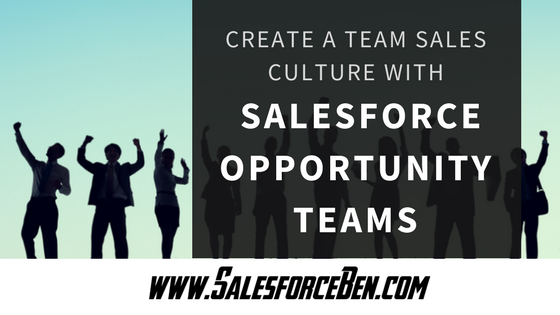 Create a Team Sales Culture with Salesforce Opportunity Teams