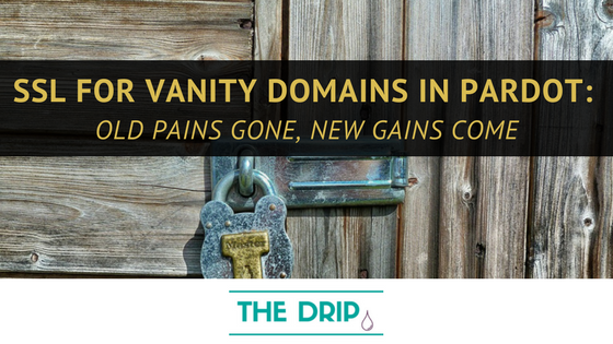 SSL for Vanity Domains in Pardot [Updated]