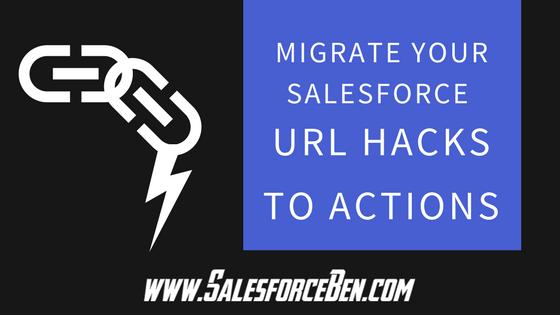 Migrate Your Salesforce URL Hacks to Actions - Salesforce Ben