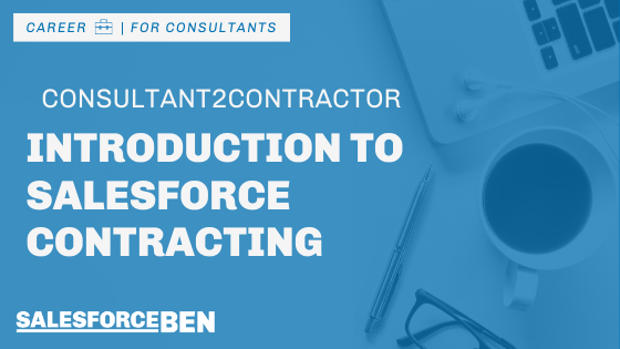 Consultant2Contractor – Introduction to Salesforce Contracting