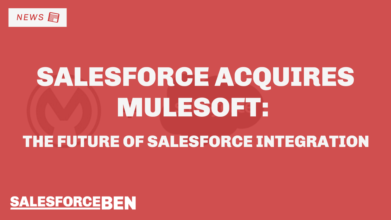 Salesforce Acquires Mulesoft: The Future of Salesforce Integration