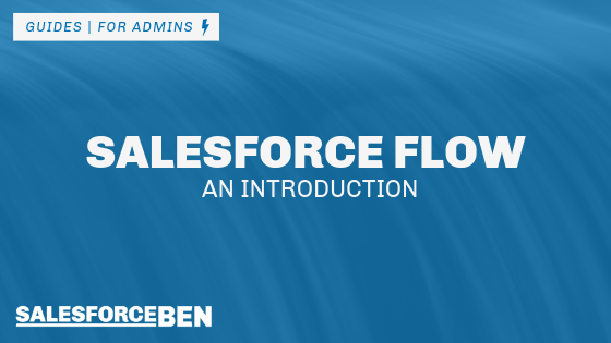 An Introduction to Salesforce Flow