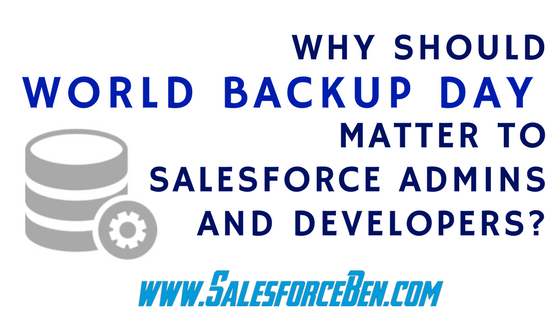 Why Should World Backup Day Matter to Salesforce Admins and Developers?