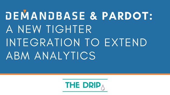 Demandbase & Pardot: a Tighter Integration to Extend ABM Analytics
