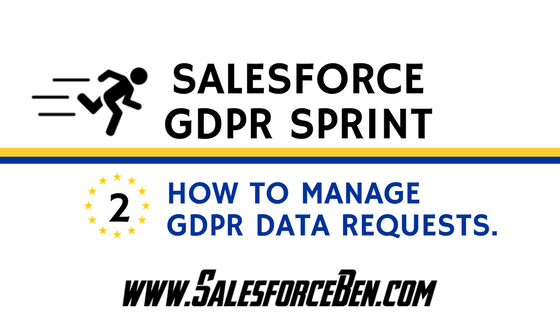 Salesforce GDPR Sprint (Part 2): How to manage GDPR Data Requests.