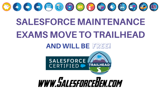 Salesforce Maintenance Exams Move to Trailhead (and will be