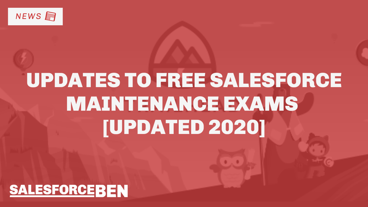 Updates to Free Salesforce Maintenance Exams [Updated 2020]