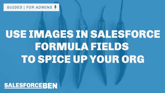 Use Images in Salesforce Formula Fields to Spice up Your Org