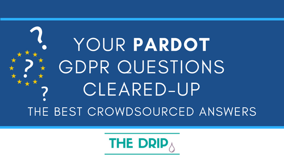 Your Pardot GDPR Questions Cleared-up: the Best Crowdsourced Answers