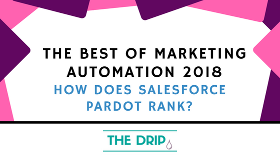 The best of Marketing Automation 2018: How does Salesforce Pardot rank?