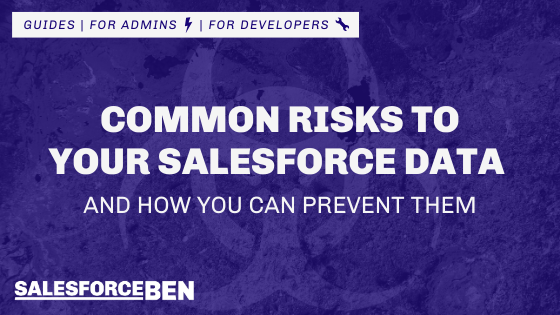 Common Risks to Your Salesforce Data – and How You Can Prevent Them