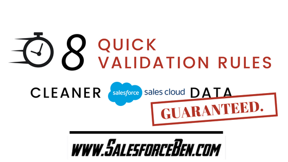 8 Quick Validation Rules - Cleaner Sales Cloud Data