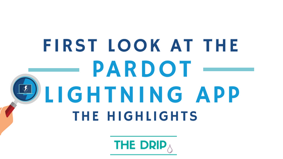 First Look at the Pardot Lightning App: highlights, changes