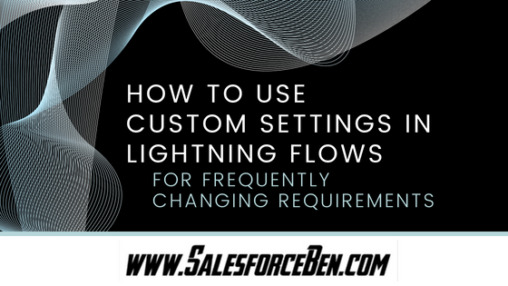 How to use Custom Settings in Lightning Flows - for frequently