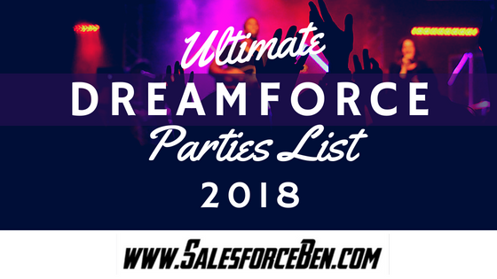 Ultimate Dreamforce Parties 2018 - Salesforce Ben on