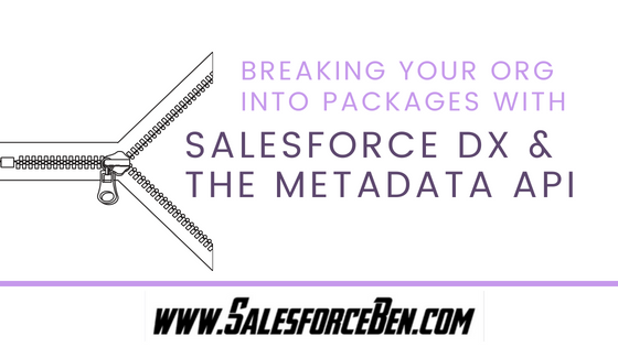 Breaking Your Org into Packages with Salesforce DX and the Metadata API