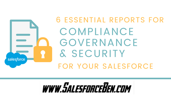 6 Essential Reports for Compliance, Governance, and Security for your Salesforce